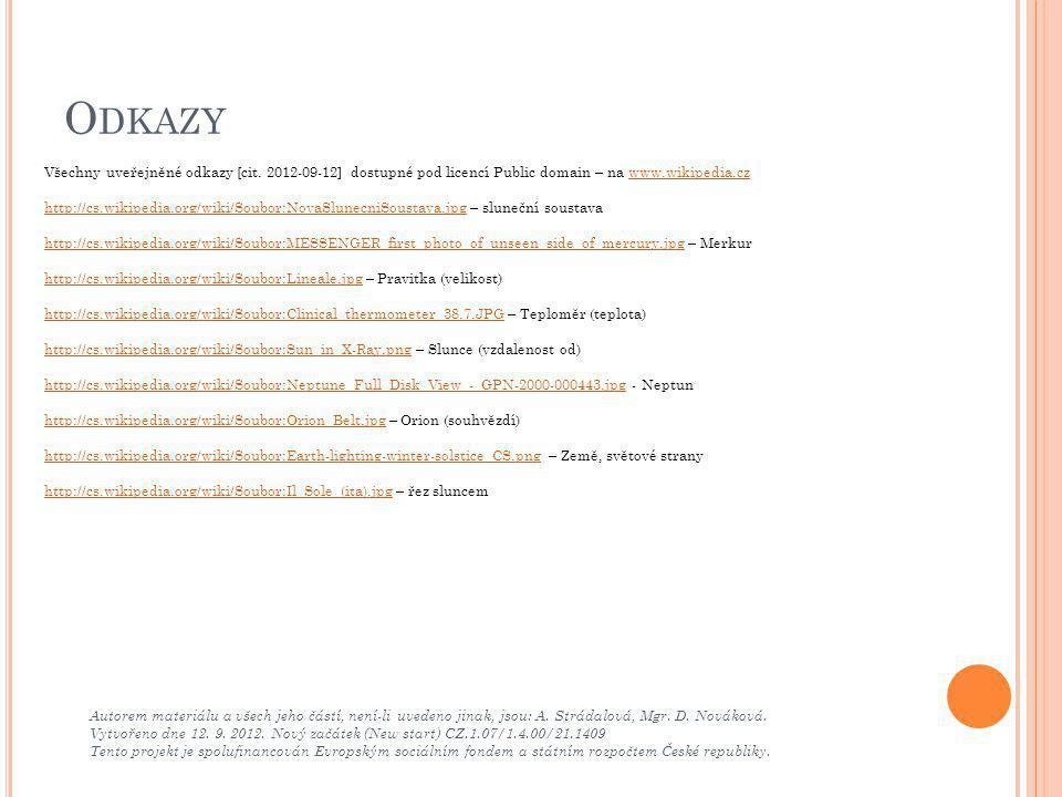Odkazy Všechny uveřejněné odkazy [cit. 2012-09-12] dostupné pod licencí Public domain – na www.wikipedia.cz.